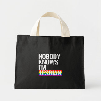 Nobody Knows I'm Lesbian - - LGBTQ Rights -  - .pn Mini Tote Bag