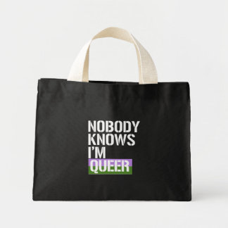 Nobody Knows I'm Queer - - LGBTQ Rights -  -  Mini Tote Bag