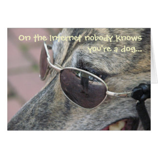 Nobody Knows You're a Dog Card