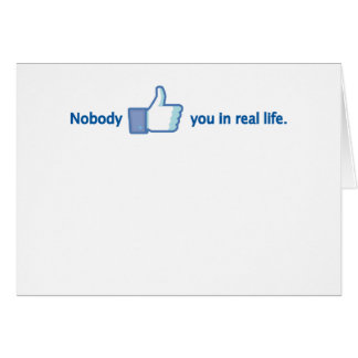 Nobody likes you card