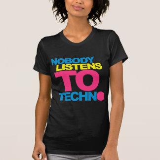 Nobody listens To Techno V2 T-Shirt