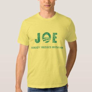 Nobody Messes With Him - Joe Biden Tshirt