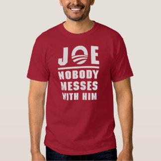 Nobody Messes With Joe Tees