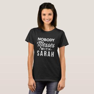 Nobody messes with Sarah T-Shirt