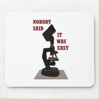 Nobody said it was easy mouse pad