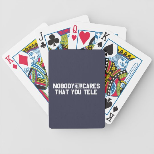 Nobody Still Cares That You Tele Bicycle Playing Cards