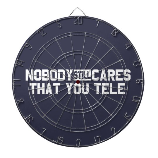 Nobody Still Cares That You Tele Dartboard