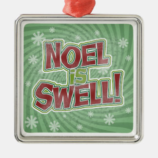 Noel is Swell Metal Ornament