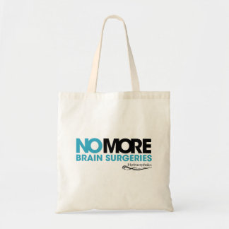 #NOMOREBS (Brain Surgeries) Tote