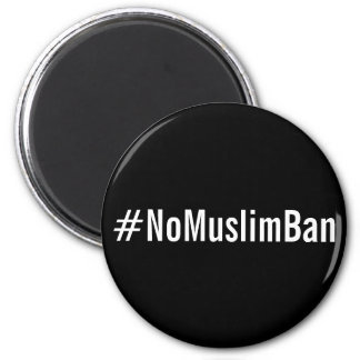 #NoMuslimBan, white letters on black magnet