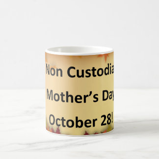 Non Custodial Mother's Day Mug
