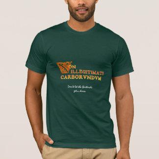 Non illegitimati Carborundum T-Shirt