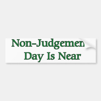 Non-Judgement Day Is Near Bumper Sticker