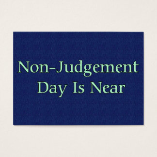 Non-Judgement Day Is Near Business Card