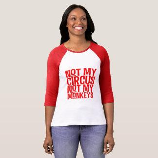 Non mon cirque non mon T-shirt de singes