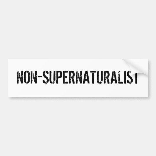 NON-SUPERNATURALIST BUMPER STICKER