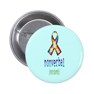 """""""Non Verbal, Not Dumb"""" 2 Inch Round Button"""