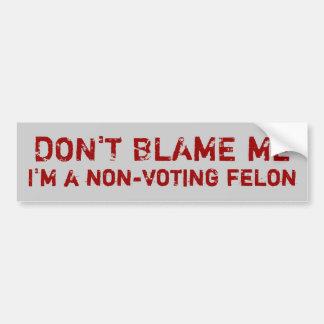 Non-Voting Felon Bumper Sticker