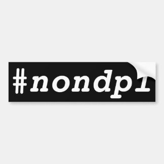 #nondpl bumper sticker