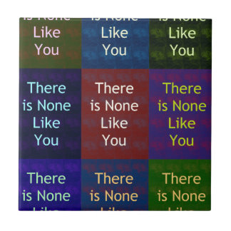 None Like You Tile