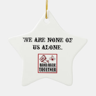None of Alone Star Ornament