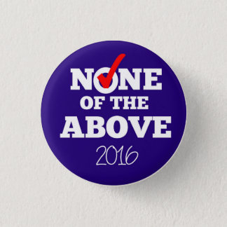 NONE OF THE ABOVE 2016 Button