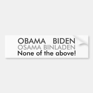 None of the Above! Bumper Sticker