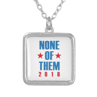 None Of Them 2016 Silver Plated Necklace