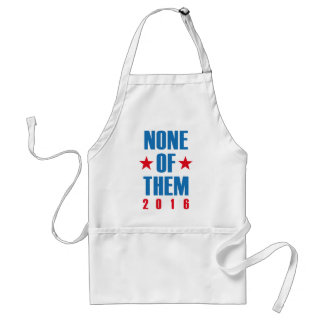 None Of Them 2016 Standard Apron