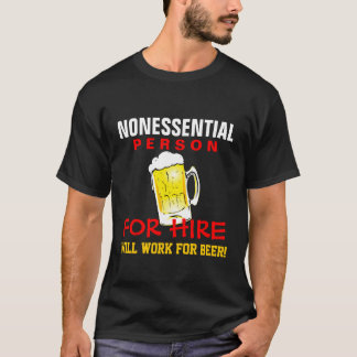 Nonessential Person - Will Work for Beer T-Shirt