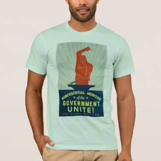 Nonessential Workers of the Government Unite T-Shirt
