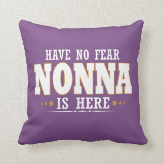 NONNA IS HERE THROW PILLOW