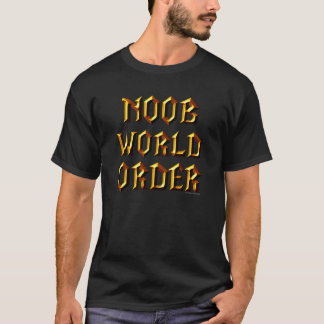 Noob World Order T-Shirt