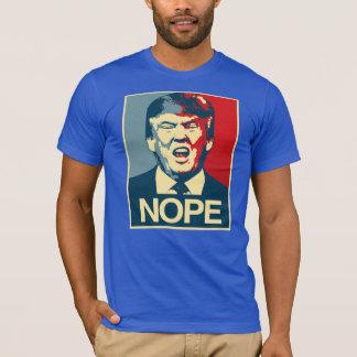 NOPE - Anti-Trump Poster - Anti-Trump - T-Shirt