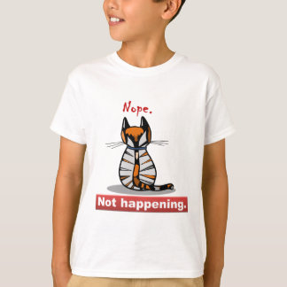 Nope Not Happening Calico Cat's Back T-Shirt