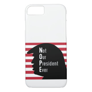 NOPE Not Our President Ever i-Phone Case