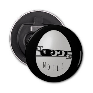 Nope! Not today. Button Bottle Opener