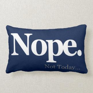 Nope, Not Today... Lumbar Pillow