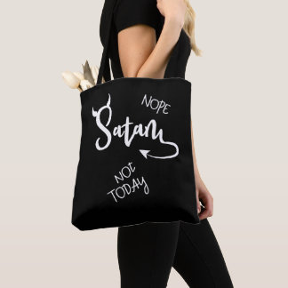 Nope Not Today Satan. Funny Nerdy Saying. Sarcasm Tote Bag