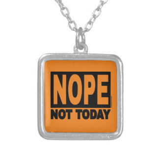 NOPE Not Today Silver Plated Necklace