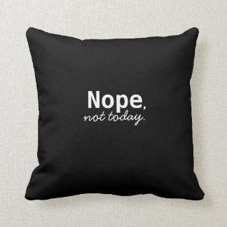 nope, not today throw pillow