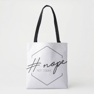 Nope. Not today. Tote Bag