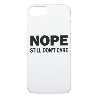 Nope Still Don't Care iPhone 8/7 Case