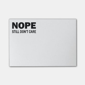 Nope Still Don't Care Post-it Notes