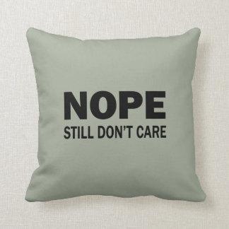Nope Still Don't Care Throw Pillow