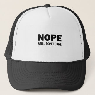 Nope Still Don't Care Trucker Hat