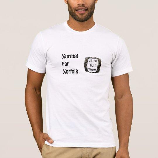 Normal For Norfolk T-Shirt