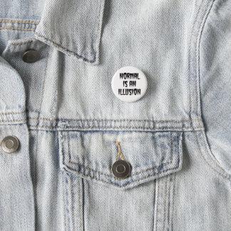 Normal Is an Illusion Creepy Font Pin Badge