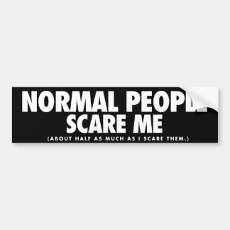 Normal People Scare Me Bumper Sticker