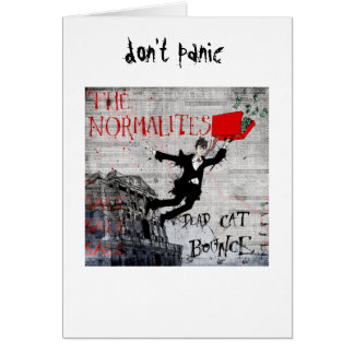 Normalites - Dead Cat Bounce don't panic Card